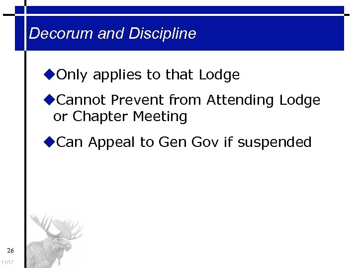 Decorum and Discipline Only applies to that Lodge Cannot Prevent from Attending Lodge or