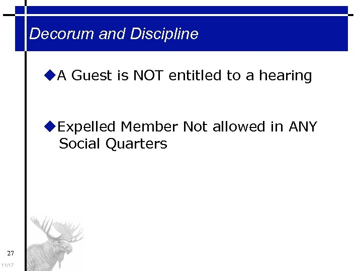 Decorum and Discipline A Guest is NOT entitled to a hearing Expelled Member Not