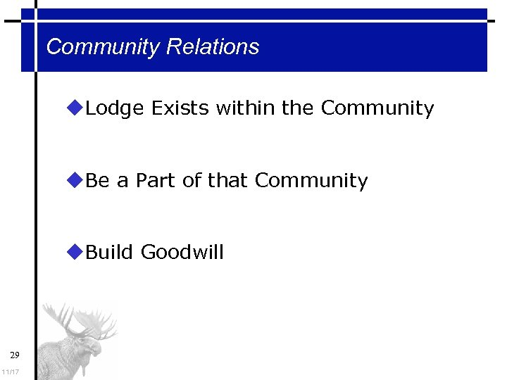 Community Relations Lodge Exists within the Community Be a Part of that Community Build