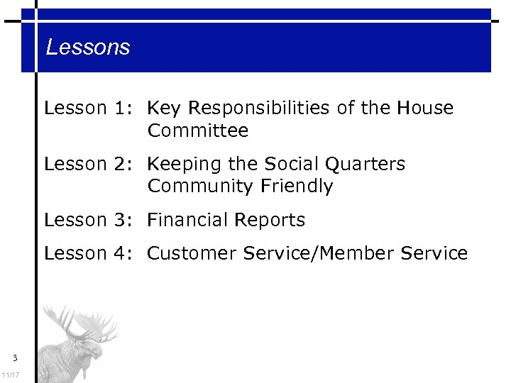 Lessons Lesson 1: Key Responsibilities of the House Committee Lesson 2: Keeping the Social