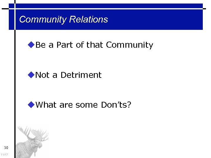 Community Relations Be a Part of that Community Not a Detriment What are some
