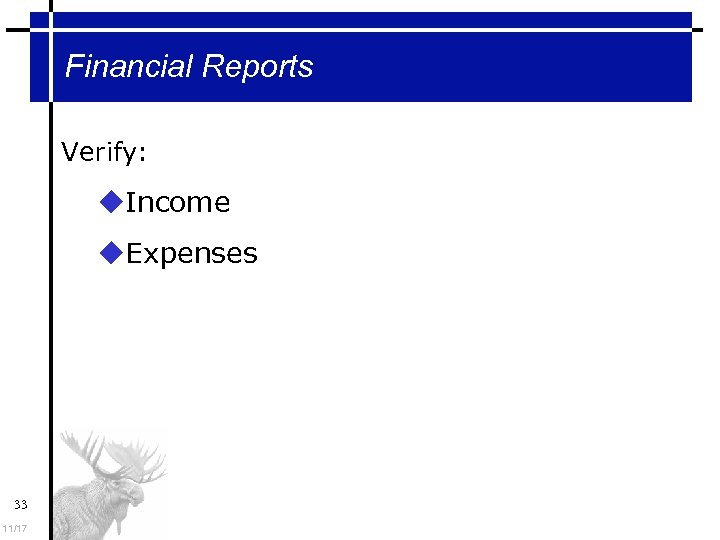 Financial Reports Verify: Income Expenses 33 11/17
