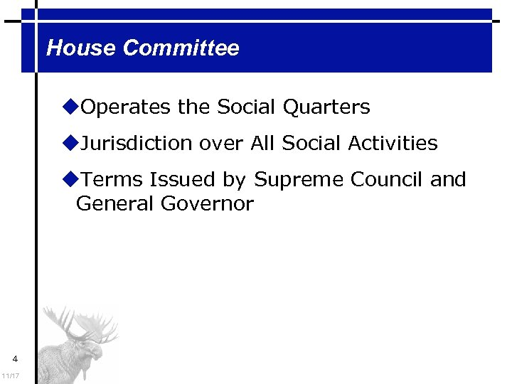 House Committee Operates the Social Quarters Jurisdiction over All Social Activities Terms Issued by