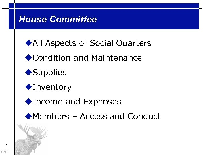 House Committee All Aspects of Social Quarters Condition and Maintenance Supplies Inventory Income and