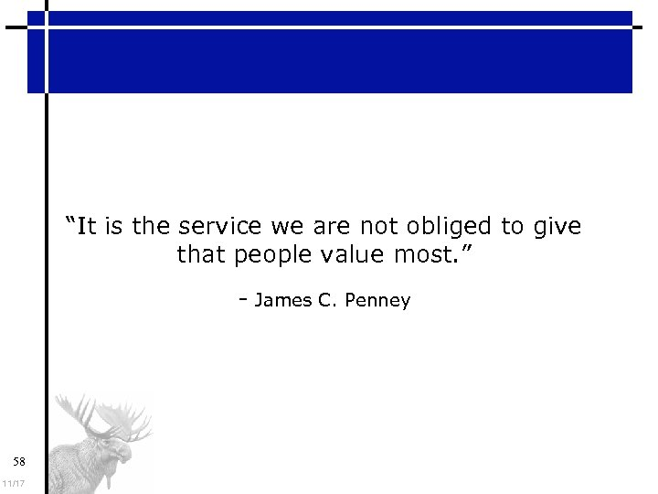 """It is the service we are not obliged to give that people value most."