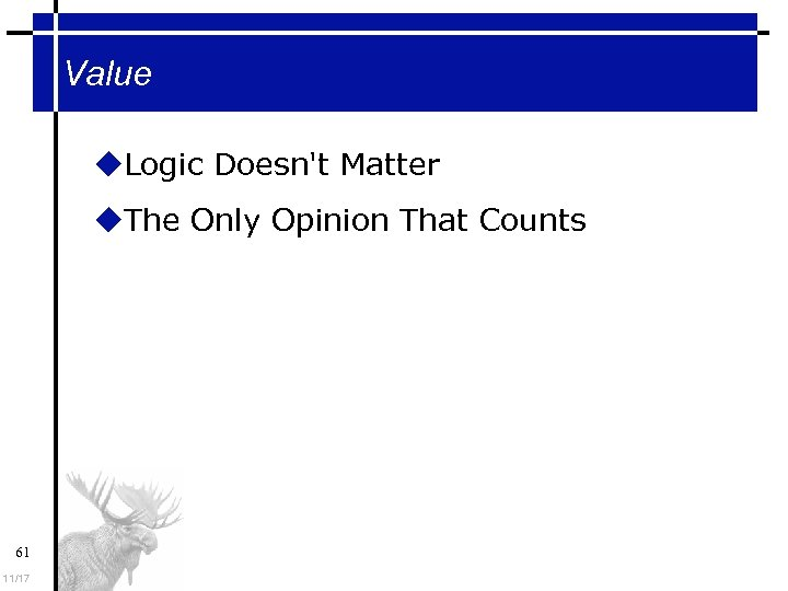 Value Logic Doesn't Matter The Only Opinion That Counts 61 11/17