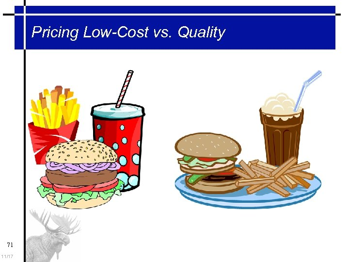 Pricing Low-Cost vs. Quality 71 11/17