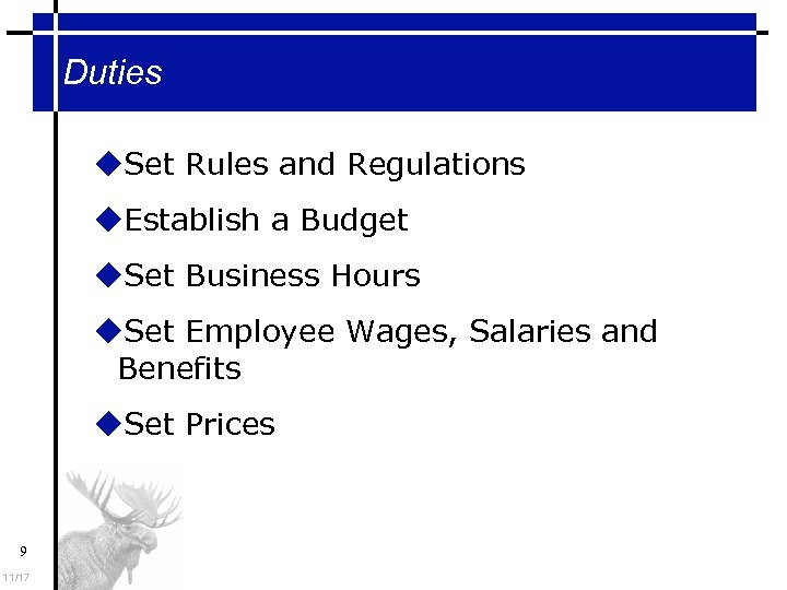 Duties Set Rules and Regulations Establish a Budget Set Business Hours Set Employee Wages,