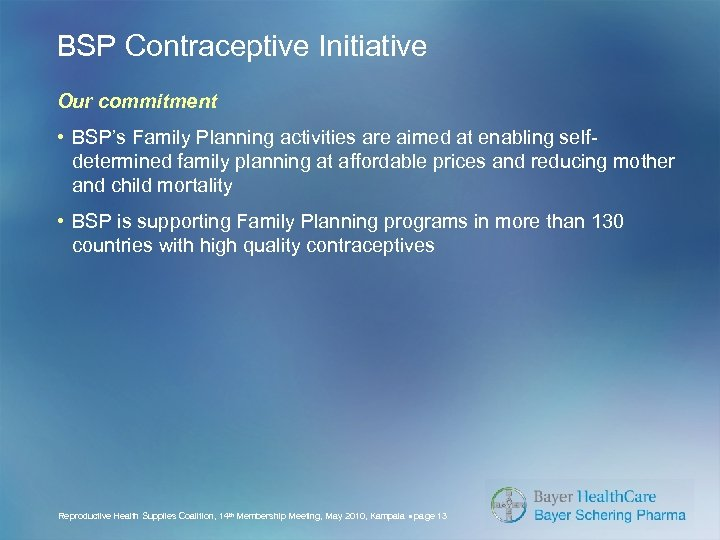 BSP Contraceptive Initiative Our commitment • BSP's Family Planning activities are aimed at enabling