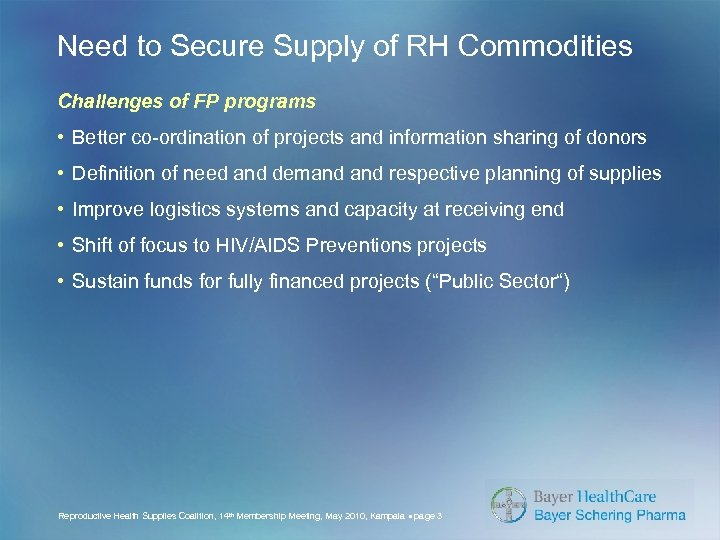 Need to Secure Supply of RH Commodities Challenges of FP programs • Better co-ordination