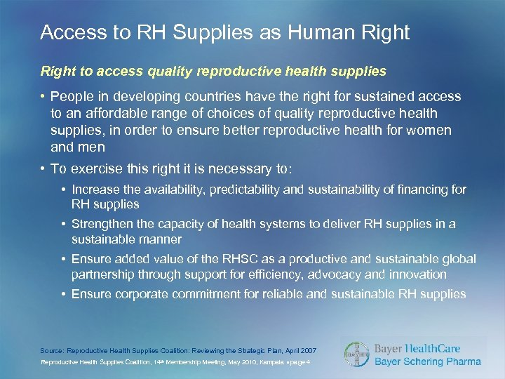 Access to RH Supplies as Human Right to access quality reproductive health supplies •