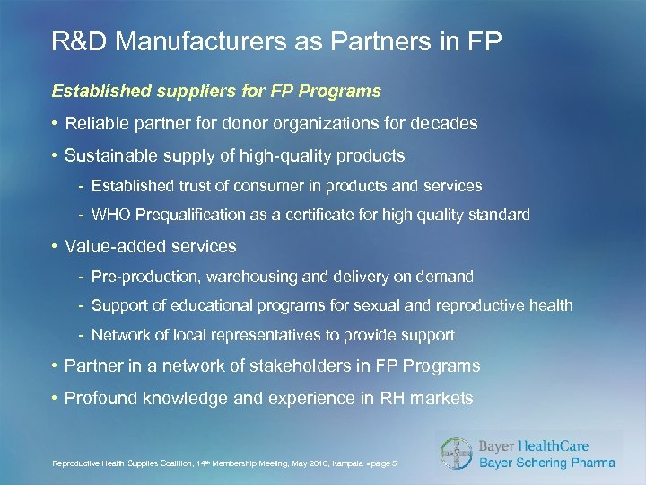 R&D Manufacturers as Partners in FP Established suppliers for FP Programs • Reliable partner