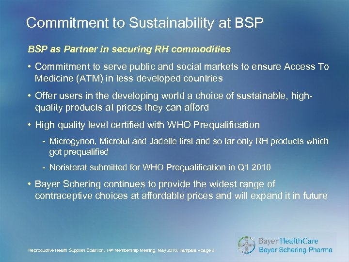 Commitment to Sustainability at BSP as Partner in securing RH commodities • Commitment to