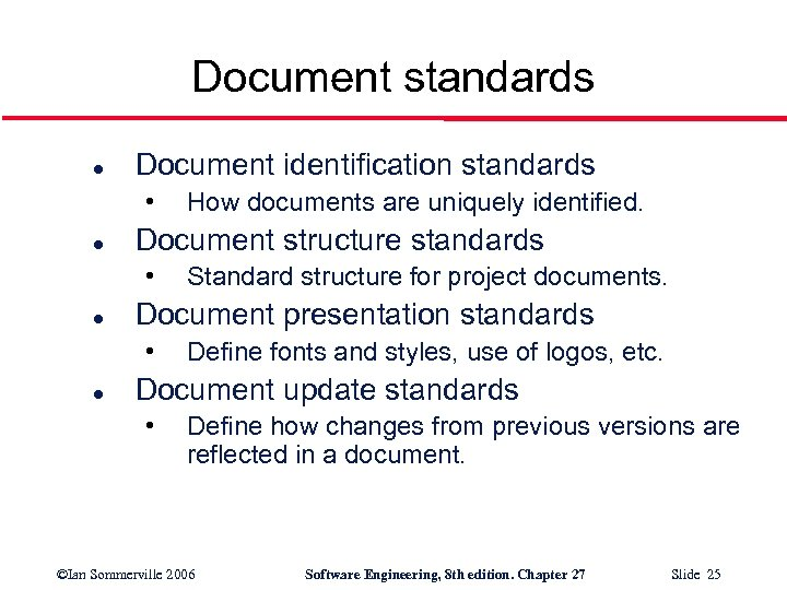 Document standards l Document identification standards • l Document structure standards • l Standard