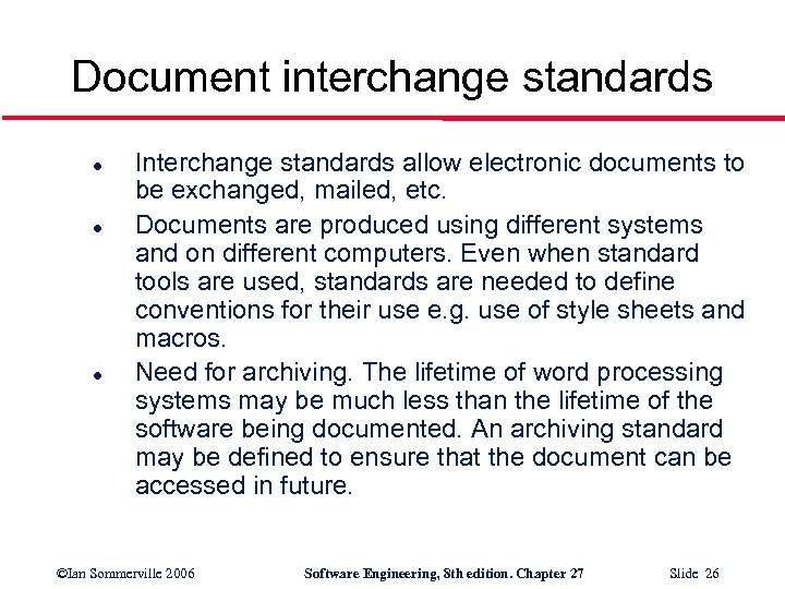 Document interchange standards l l l Interchange standards allow electronic documents to be exchanged,