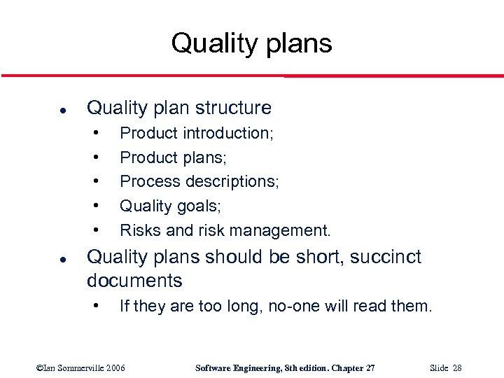 Quality plans l Quality plan structure • • • l Product introduction; Product plans;