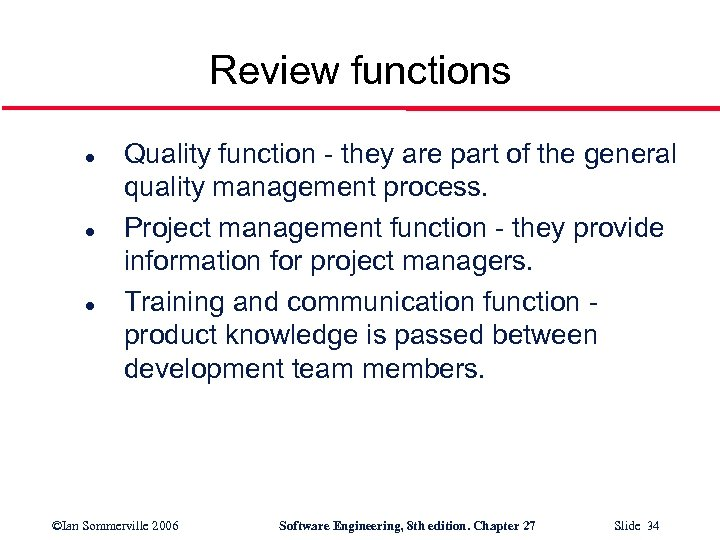 Review functions l l l Quality function - they are part of the general