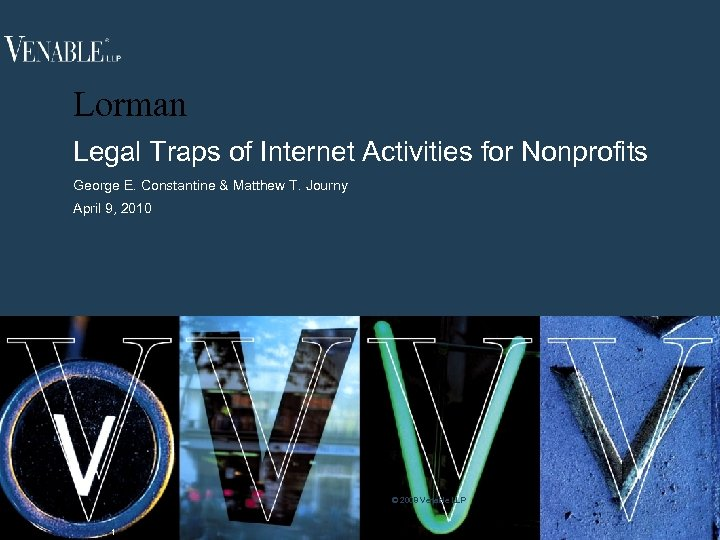 Lorman Legal Traps of Internet Activities for Nonprofits George E. Constantine & Matthew T.