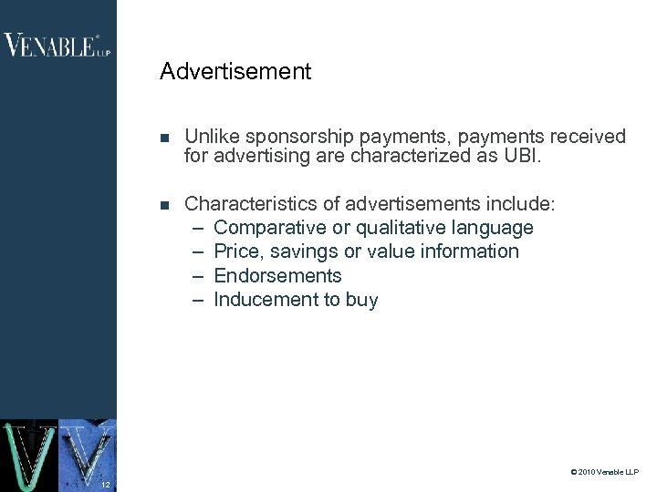 Advertisement Unlike sponsorship payments, payments received for advertising are characterized as UBI. Characteristics of