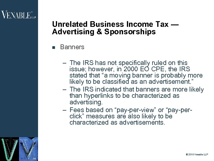 Unrelated Business Income Tax — Advertising & Sponsorships Banners – The IRS has not
