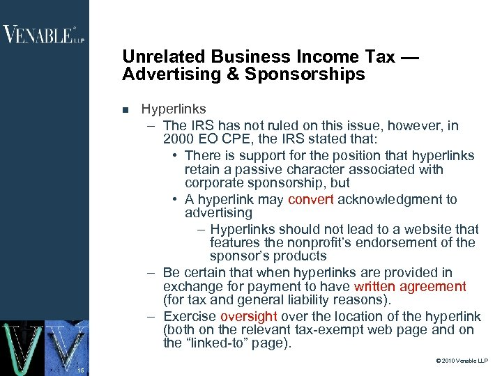 Unrelated Business Income Tax — Advertising & Sponsorships Hyperlinks – The IRS has not