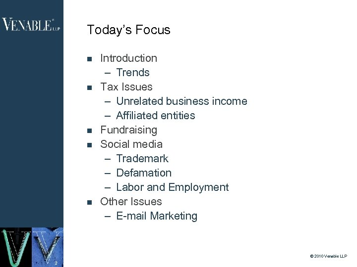 Today's Focus Introduction – Trends Tax Issues – Unrelated business income – Affiliated entities