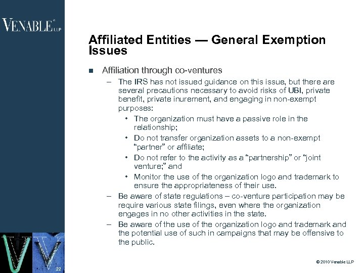 Affiliated Entities — General Exemption Issues Affiliation through co-ventures – The IRS has not
