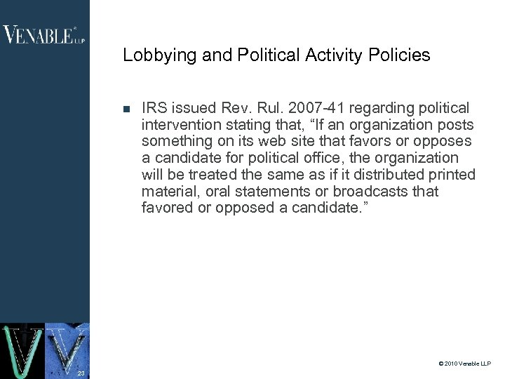 Lobbying and Political Activity Policies IRS issued Rev. Rul. 2007 -41 regarding political intervention