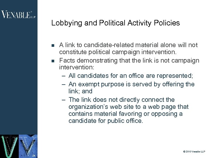 Lobbying and Political Activity Policies A link to candidate-related material alone will not constitute