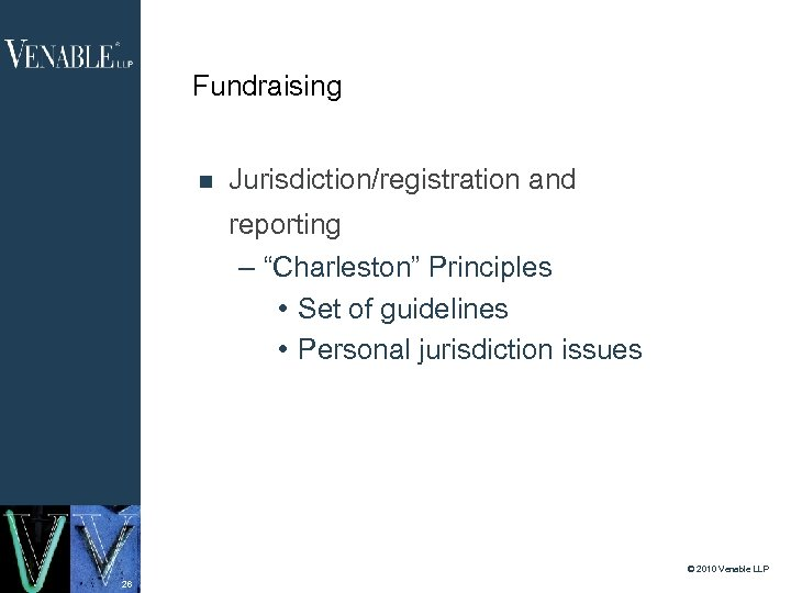 "Fundraising Jurisdiction/registration and reporting – ""Charleston"" Principles • Set of guidelines • Personal jurisdiction"