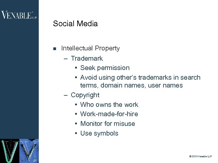 Social Media Intellectual Property – Trademark • Seek permission • Avoid using other's trademarks