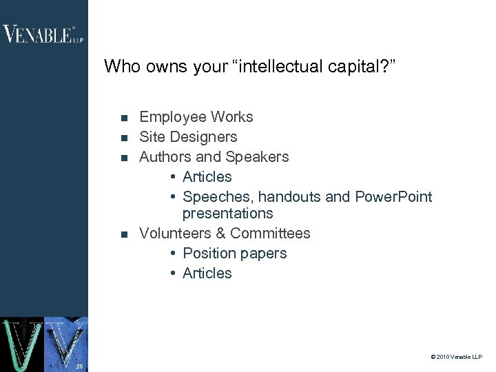 "Who owns your ""intellectual capital? "" Employee Works Site Designers Authors and Speakers •"