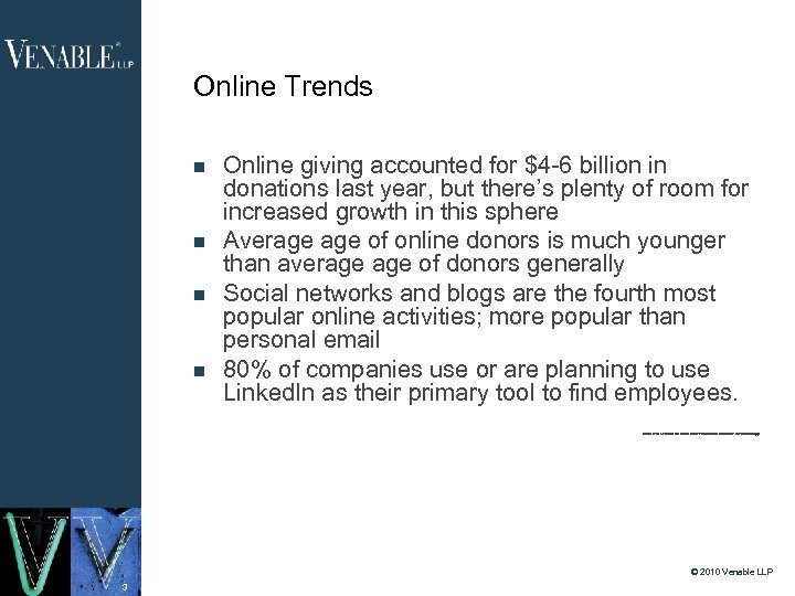 Online Trends Online giving accounted for $4 -6 billion in donations last year, but