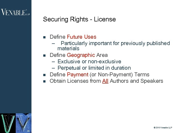 Securing Rights - License Define Future Uses – Particularly important for previously published materials