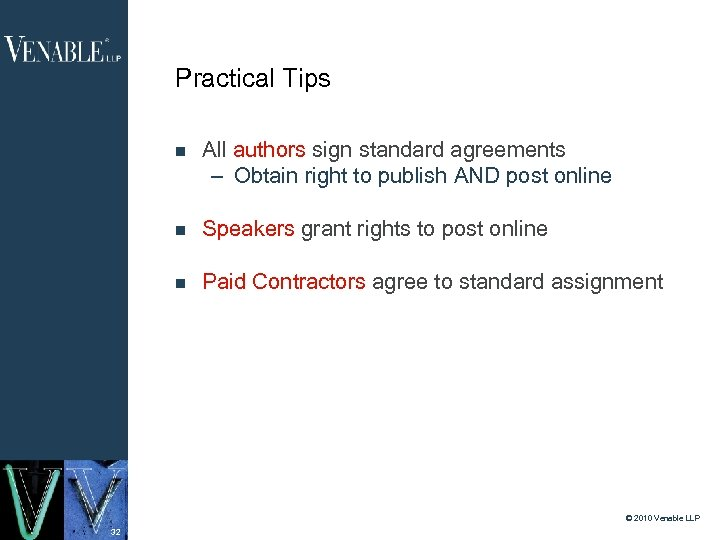 Practical Tips All authors sign standard agreements – Obtain right to publish AND post