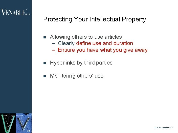 Protecting Your Intellectual Property Allowing others to use articles – Clearly define use and