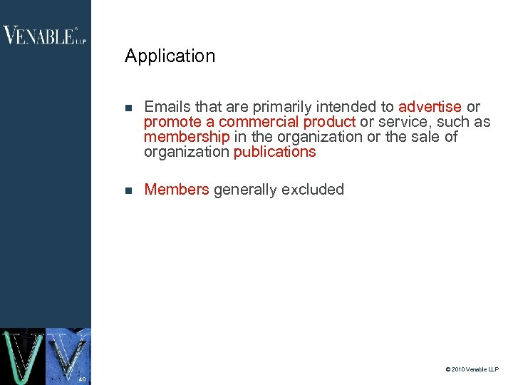 Application Emails that are primarily intended to advertise or promote a commercial product or
