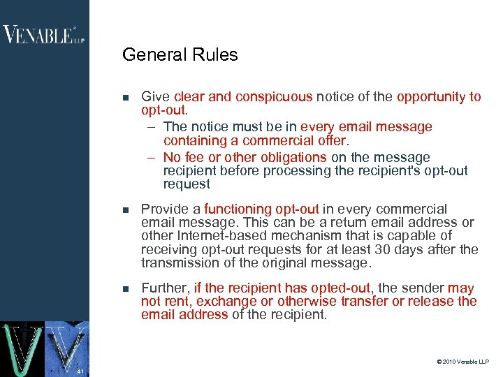 General Rules Give clear and conspicuous notice of the opportunity to opt-out. – The