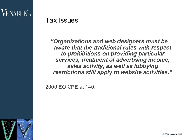 "Tax Issues ""Organizations and web designers must be aware that the traditional rules with"