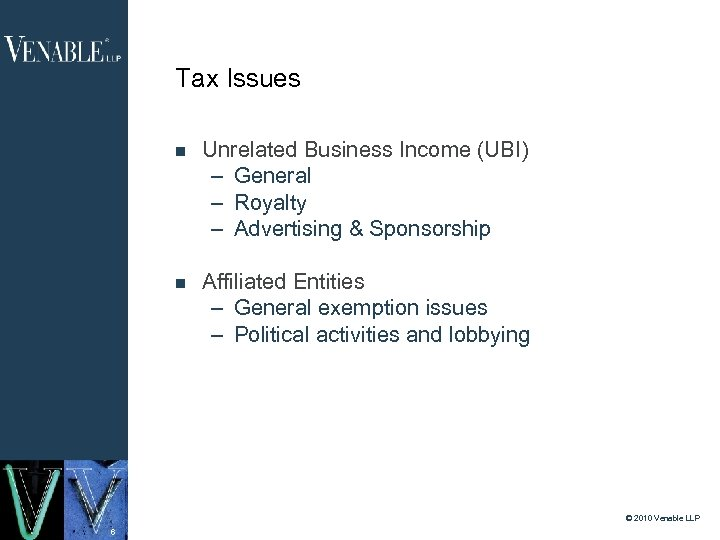 Tax Issues Unrelated Business Income (UBI) – General – Royalty – Advertising & Sponsorship