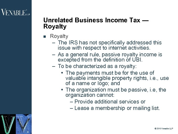 Unrelated Business Income Tax — Royalty – The IRS has not specifically addressed this