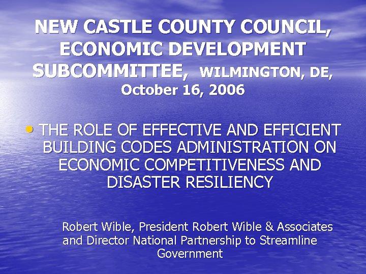 NEW CASTLE COUNTY COUNCIL, ECONOMIC DEVELOPMENT SUBCOMMITTEE, WILMINGTON, DE, October 16, 2006 • THE