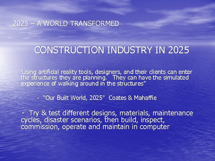 """2025 – A WORLD TRANSFORMED CONSTRUCTION INDUSTRY IN 2025 """"Using artificial reality tools, designers,"""