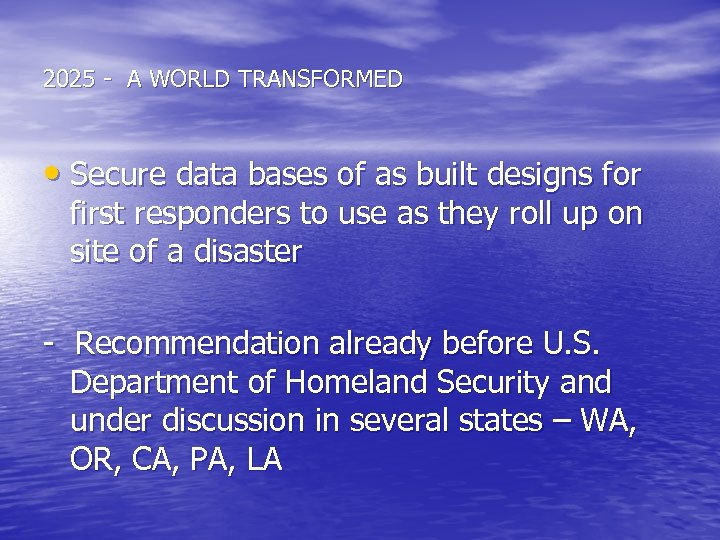 2025 - A WORLD TRANSFORMED • Secure data bases of as built designs for
