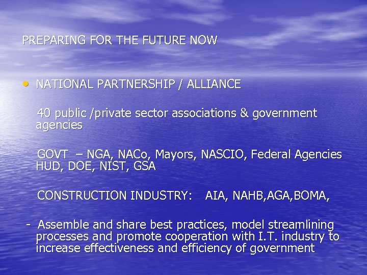 PREPARING FOR THE FUTURE NOW • NATIONAL PARTNERSHIP / ALLIANCE 40 public /private sector