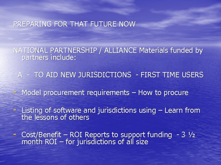 PREPARING FOR THAT FUTURE NOW NATIONAL PARTNERSHIP / ALLIANCE Materials funded by partners include: