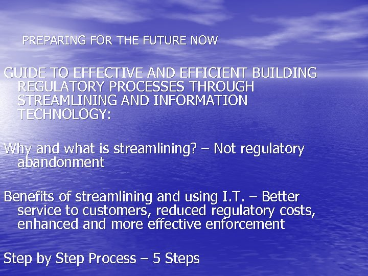PREPARING FOR THE FUTURE NOW GUIDE TO EFFECTIVE AND EFFICIENT BUILDING REGULATORY PROCESSES THROUGH