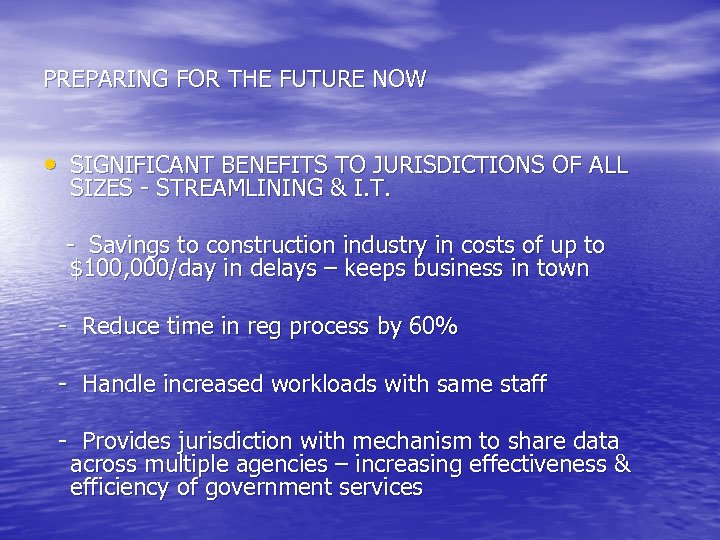 PREPARING FOR THE FUTURE NOW • SIGNIFICANT BENEFITS TO JURISDICTIONS OF ALL SIZES -
