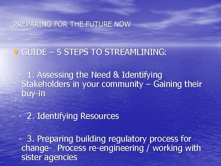 PREPARING FOR THE FUTURE NOW • GUIDE – 5 STEPS TO STREAMLINING: - 1.