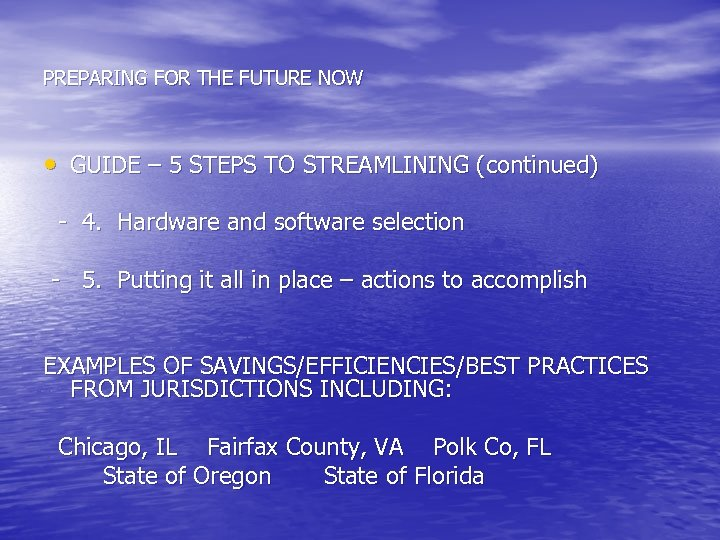 PREPARING FOR THE FUTURE NOW • GUIDE – 5 STEPS TO STREAMLINING (continued) -